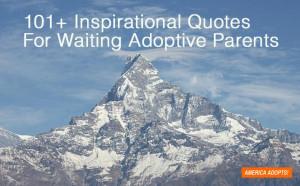 101+ Inspirational Quotes For Waiting Adoptive Parents
