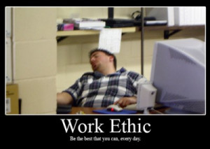 Your Work Ethic and Pride in Your Work.