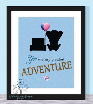 Disney UP Quote Typographic Print - You are my greatest adventure ...