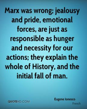 Eugene Ionesco - Marx was wrong; jealousy and pride, emotional forces ...
