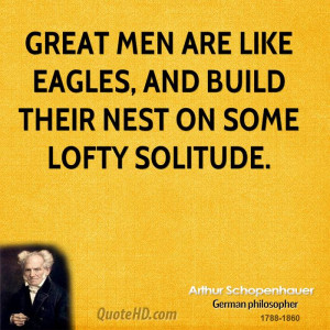 Great men are like eagles and build