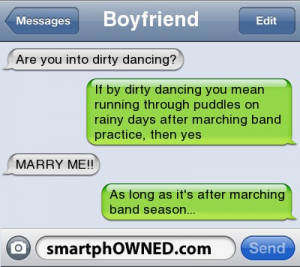 ... marching band practice, then yes   MARRY ME!!   As long as it's after