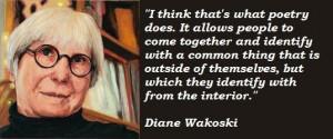 Diane wakoski famous quotes 2
