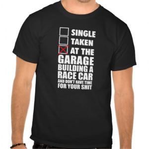 At the garage building a race car t shirt