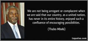 We are not being arrogant or complacent when we are said that our ...