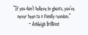 warning: 100's & 100's of family reunion quotes!