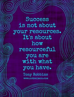 Success and being resourceful