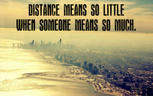 Long Distance Friendship Quotes and Sayings