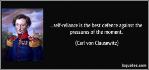 self-reliance is the best defence against the pressures of the moment ...