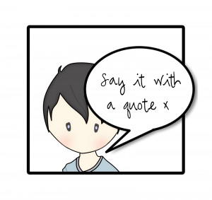 Challenge 23 - Say it with a Quote x