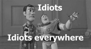 black and white, everywhere, funny, idiot, idiots, text, toy story