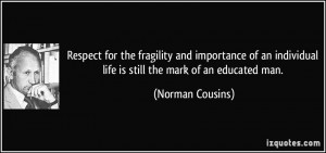 Respect for the fragility and importance of an individual life is ...