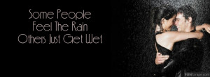 Some People Feel The Rain Profile Facebook Covers