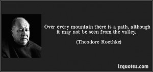 ... valley. (Theodore Roethke) #quotes #quote #quotations #TheodoreRoethke
