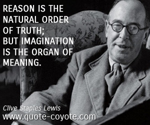 Reason is the natural order of truth; but imagination is the organ of ...