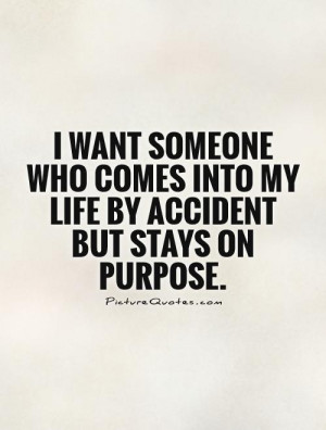 Life Quotes Accidents Quotes My Life Quotes Purpose Quotes