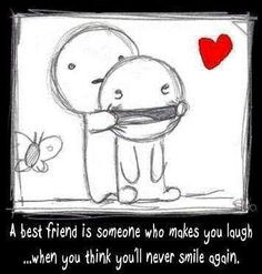 best friend is someone who makes you laugh when you feel like you'll ...