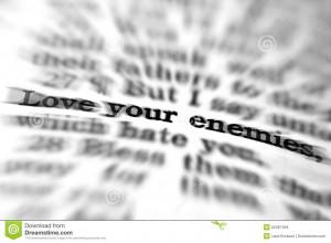 Detail closeup of New Testament Scripture quote Love Your Enemies.