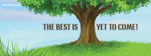 The Best Is Yet To Come Facebook Cover Layout
