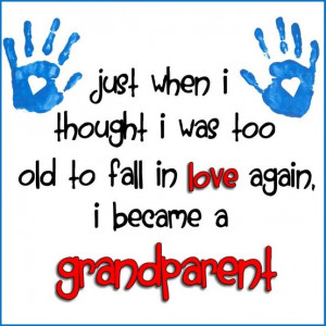 ... Thought I Was Too Old To Fall In Love Again, I Became A Grandparent