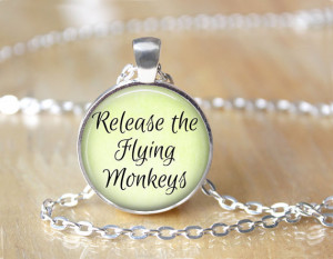 ... the Flying Monkeys, Quote Necklace, Handmade Pendant, Quote Jewelry