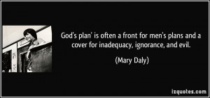 God's plan' is often a front for men's plans and a cover for ...