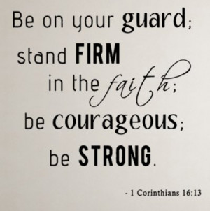 Corinthians 16:13 be on your..Chrisitian Wall Decal Quotes