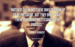 quote-John-F.-Kennedy-mothers-all-want-their-sons-to-grow-93039.png