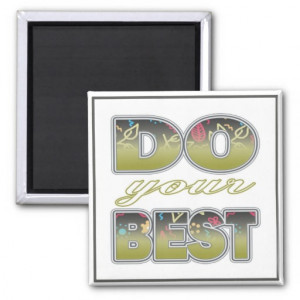 do_your_best_three_word_quotes_magnet ...