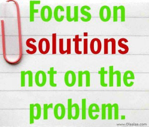 Motivational Quotes-Thoughts-Focus on Solutions-Best Quotes-Nice-Great