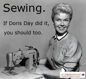 Sewing. If Doris Day did it, you should too.