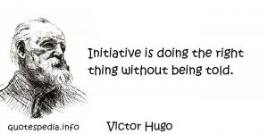 aphorisms - Quotes About Right - Initiative is doing the right thing ...