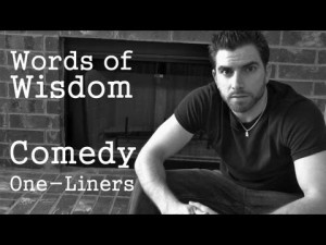 ... ://www.funnyjokesnsms.com/2373/words-of-wisdom-6-comedy-one-liners