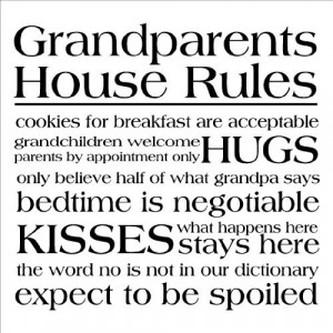 Grandparents House Rules…
