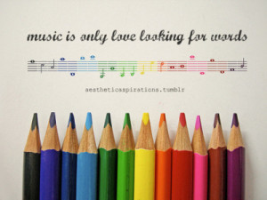 pencils music is only love looking for words love love quotes music ...