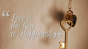 love and happiness quotes to show you that love is the key of