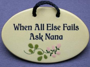 When all else fails ask nana