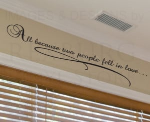 Wall-Decal-Quote-Vinyl-Sticker-Art-Large-All-Because-Two-People-Fell ...