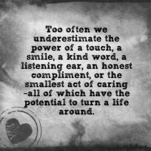 underestimating the power of kindness inspirational quote