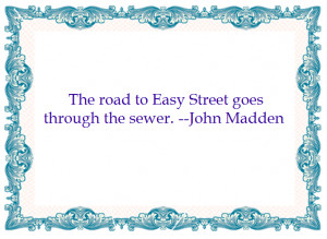 Motivational Quotes : The Road to Easy Street goes through the sewer ...
