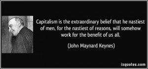 ... , will somehow work for the benefit of us all. - John Maynard Keynes