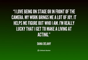 quote-Dana-Delany-i-love-being-on-stage-or-in-79274.png