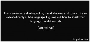 More Conrad Hall Quotes