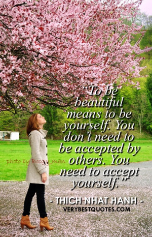Be yourself quotes - To be beautiful means to be yourself. You don't ...