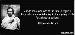 Suicide, moreover, was at the time in vogue in Paris: what more ...