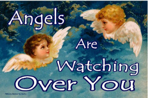 quotes about angels watching over us. 174 Angels Are Watching Over