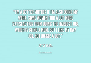 quote-Katey-Sagal-im-a-better-mother-if-im-also-213088.png