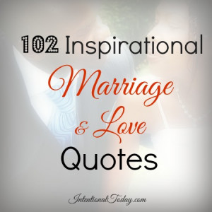 102 Marriage & Love Quotes To Inspire Your Marriage