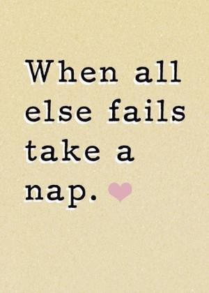 When all else fails take a nap.