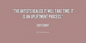 The artists realise it will take time. It is an upliftment process ...